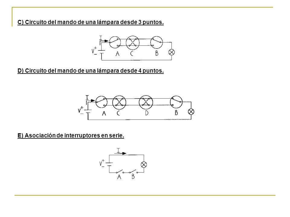 C) Circuito del mando de una lámpara desde 3 puntos.