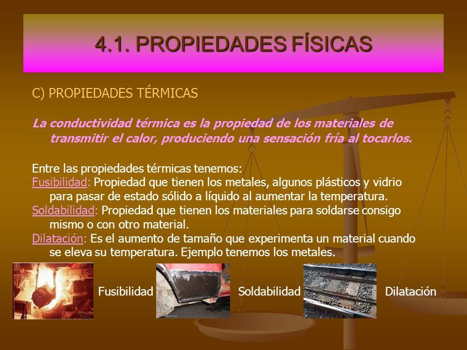 4.1. PROPIEDADES FÍSICAS C) PROPIEDADES TÉRMICAS