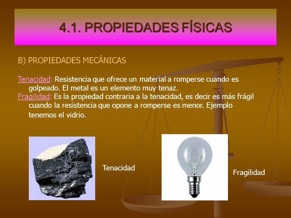 4.1. PROPIEDADES FÍSICAS B) PROPIEDADES MECÁNICAS