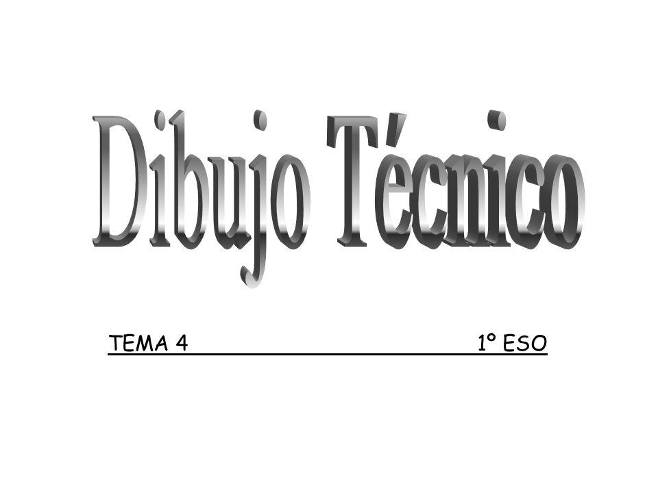 Dibujo Técnico TEMA 4 1º ESO