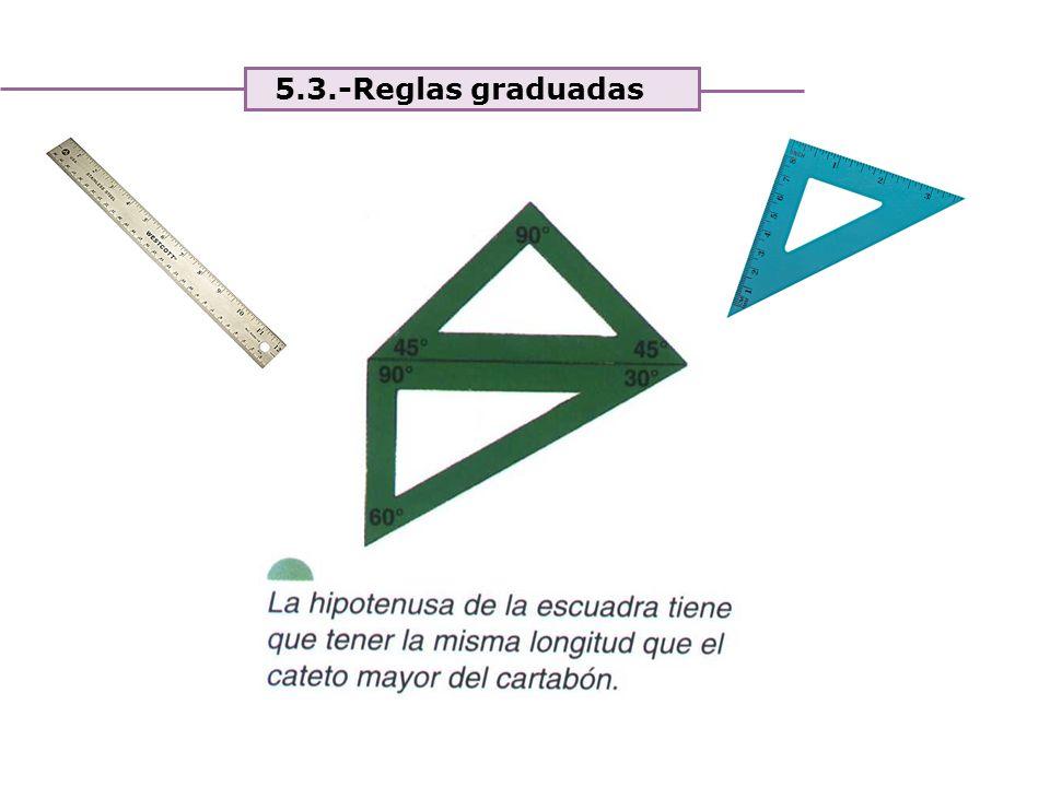 5.3.-Reglas graduadas