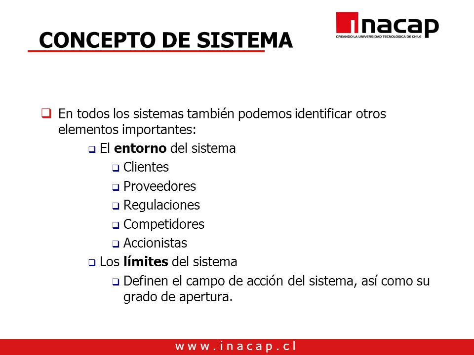CONCEPTO DE SISTEMAEn todos los sistemas también podemos identificar otros elementos importantes: El entorno del sistema.