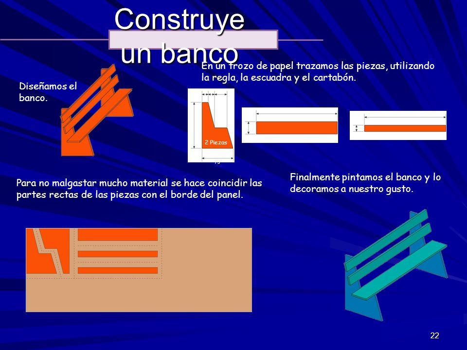 Construye un banco En un trozo de papel trazamos las piezas, utilizando la regla, la escuadra y el cartabón.