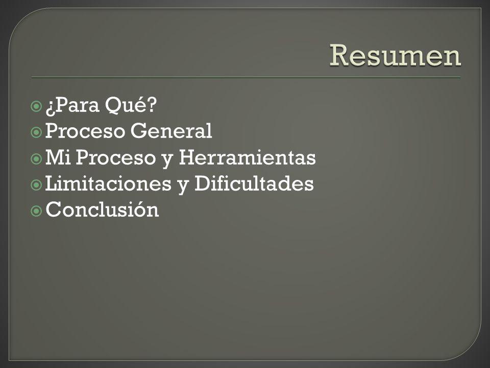 Resumen ¿Para Qué Proceso General Mi Proceso y Herramientas