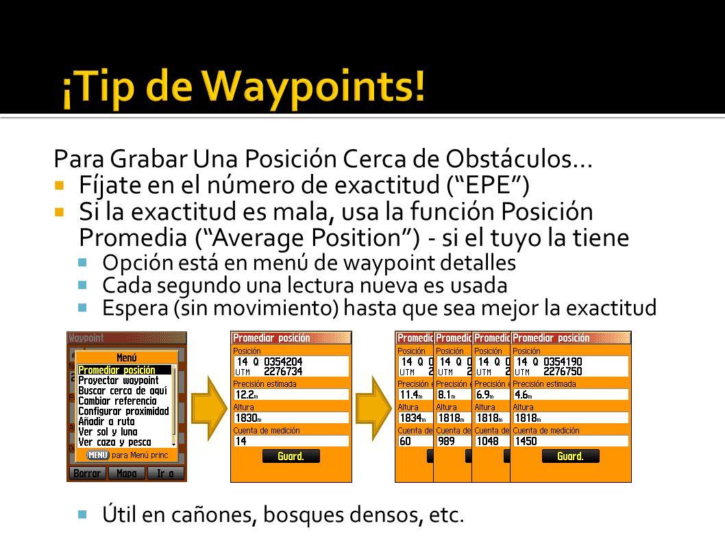 ¡Tip de Waypoints! Para Grabar Una Posición Cerca de Obstáculos…