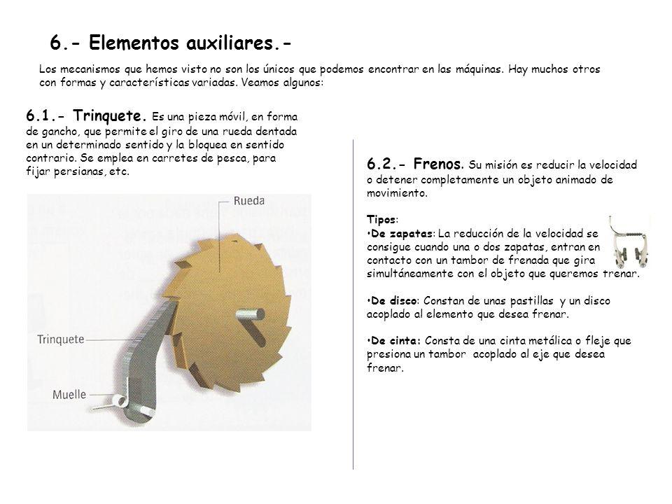 6.- Elementos auxiliares.-