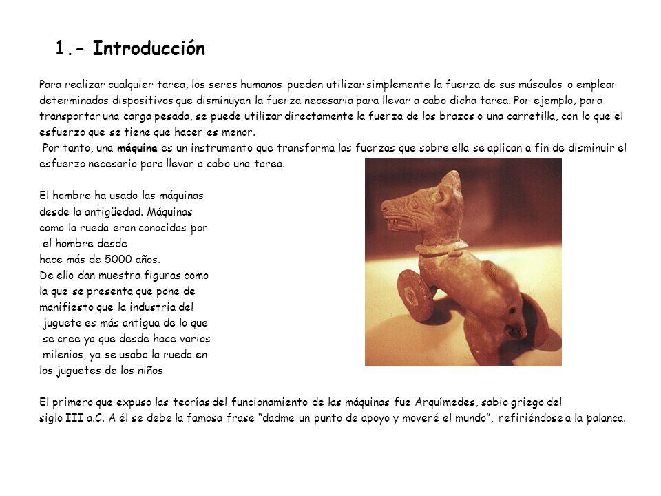 1.- Introducción Para realizar cualquier tarea, los seres humanos pueden utilizar simplemente la fuerza de sus músculos o emplear.