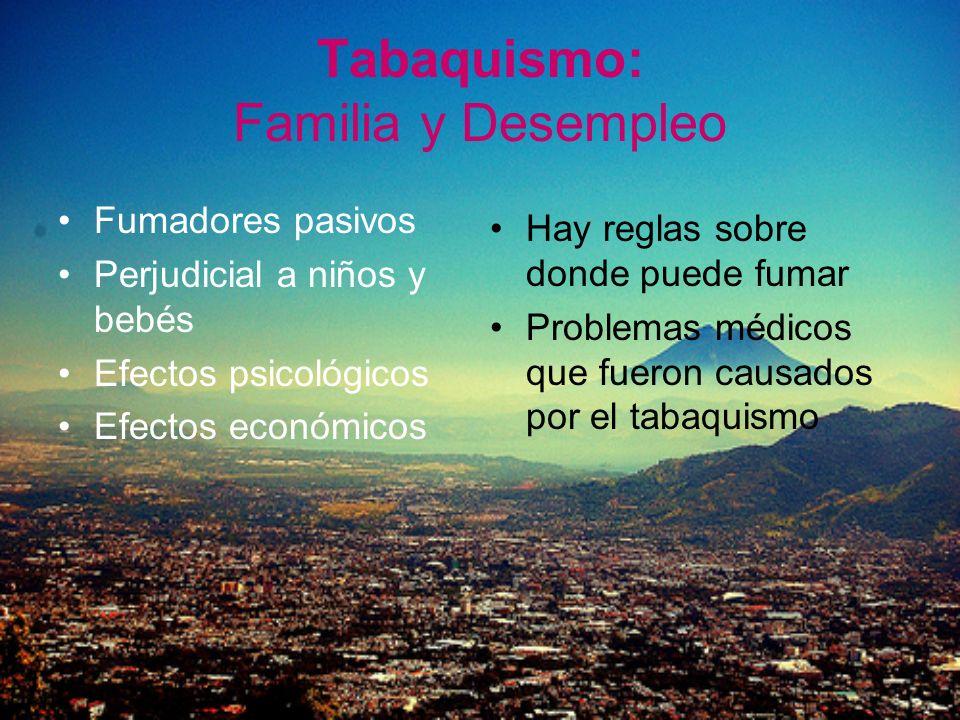 Tabaquismo: Familia y Desempleo
