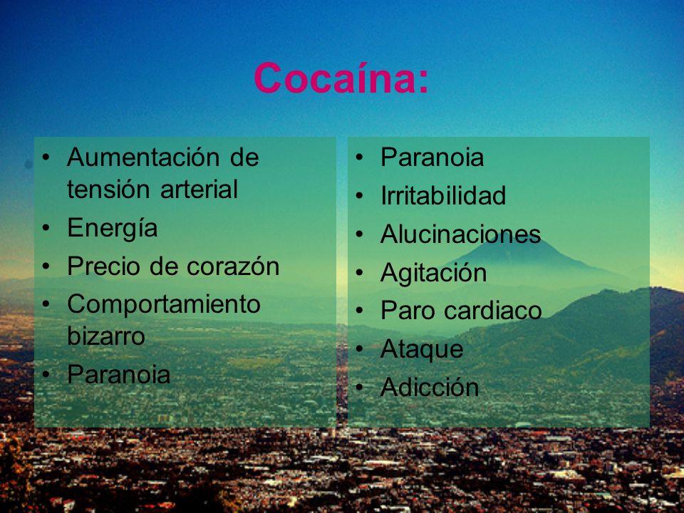 Cocaína: Aumentación de tensión arterial Energía Precio de corazón