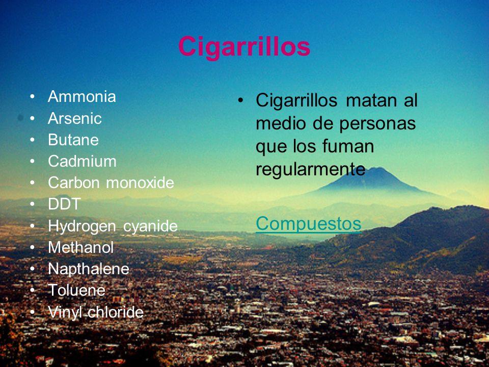 Cigarrillos Ammonia. Arsenic. Butane. Cadmium. Carbon monoxide. DDT. Hydrogen cyanide. Methanol.