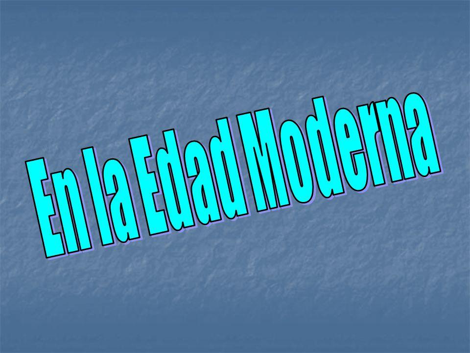 En la Edad Moderna