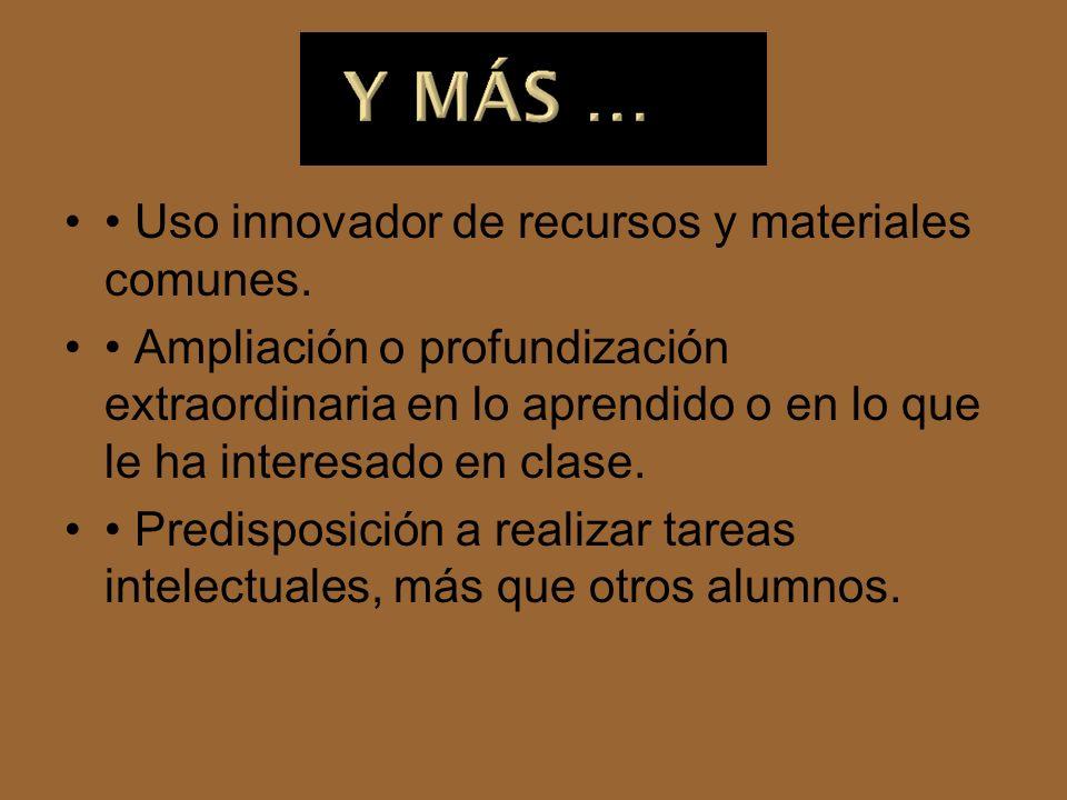 • Uso innovador de recursos y materiales comunes.