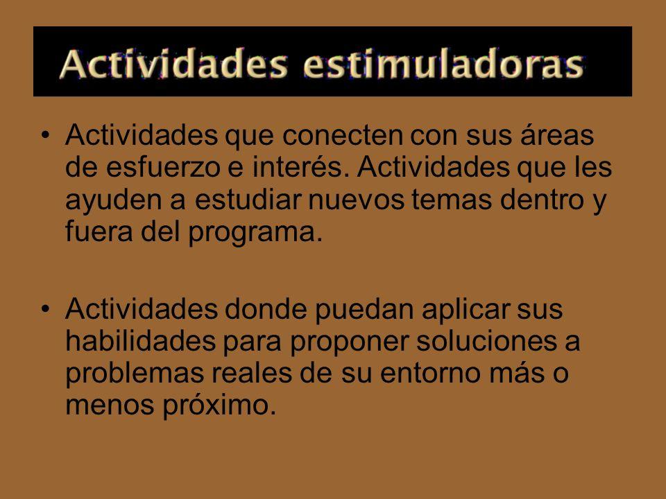 Actividades que conecten con sus áreas de esfuerzo e interés