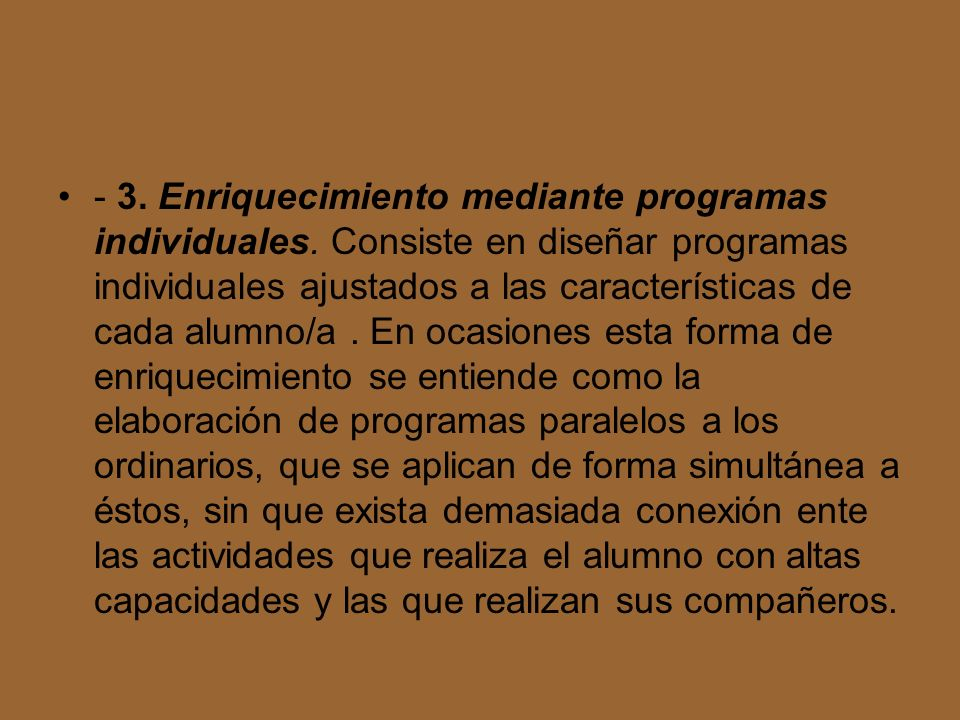 - 3. Enriquecimiento mediante programas individuales