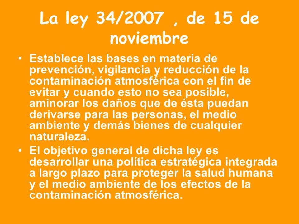 La ley 34/2007 , de 15 de noviembre