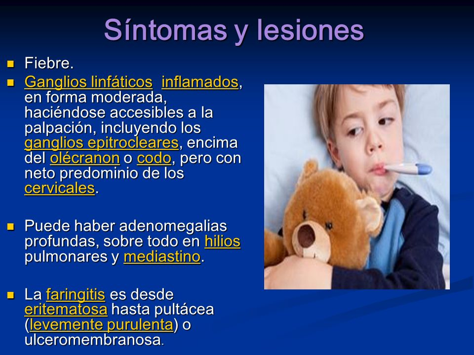 Síntomas y lesiones Fiebre.