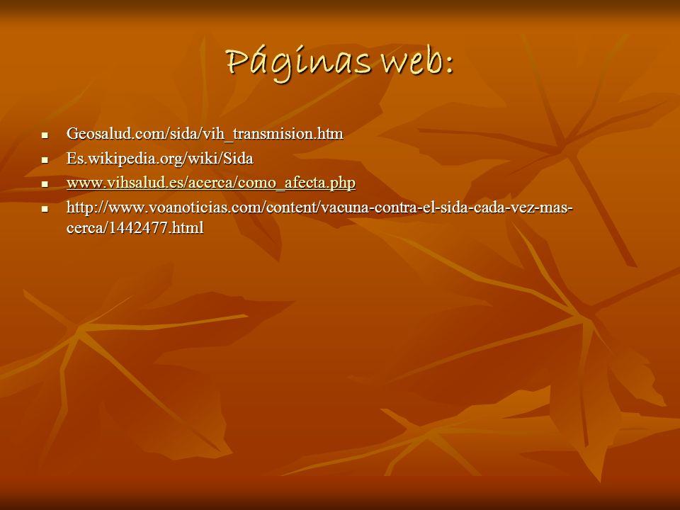 Páginas web: Geosalud.com/sida/vih_transmision.htm