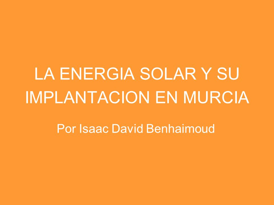 LA ENERGIA SOLAR Y SU IMPLANTACION EN MURCIA