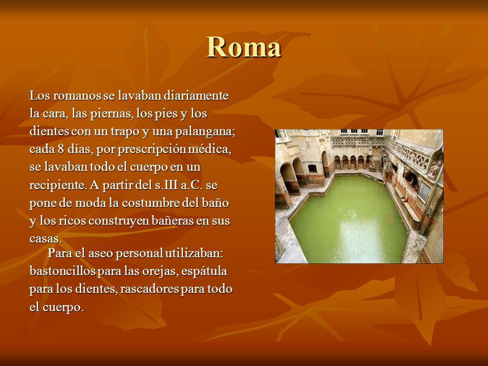 Roma Los romanos se lavaban diariamente