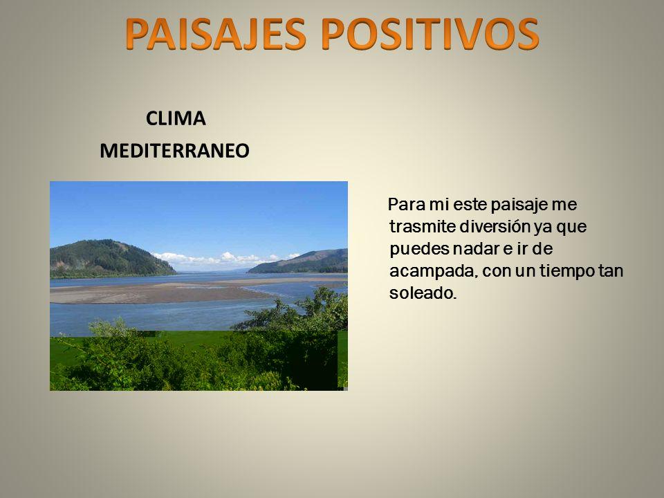 PAISAJES POSITIVOS CLIMA MEDITERRANEO