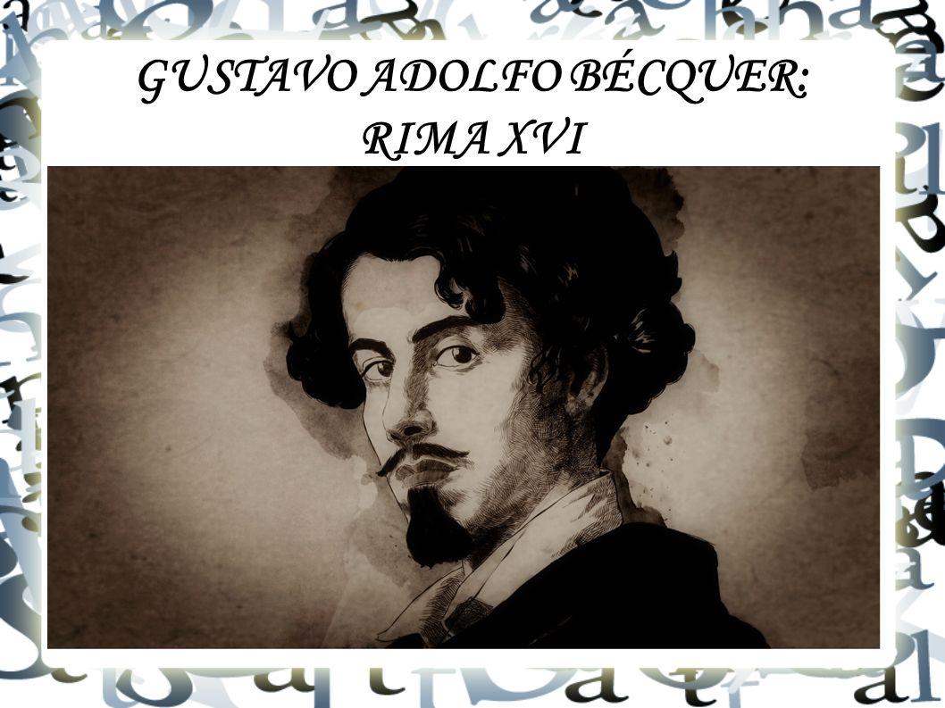 GUSTAVO ADOLFO BÉCQUER: RIMA XVI