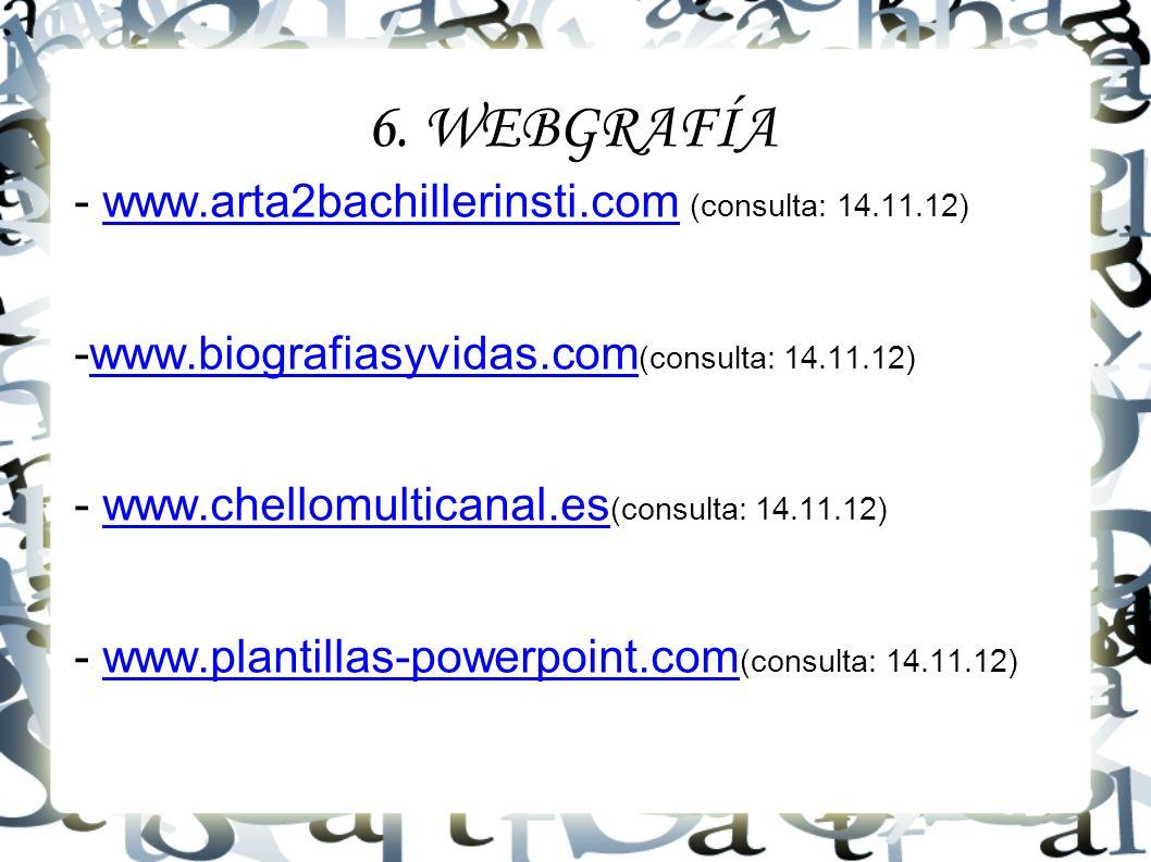 6. WEBGRAFÍA - www.arta2bachillerinsti.com (consulta: 14.11.12)