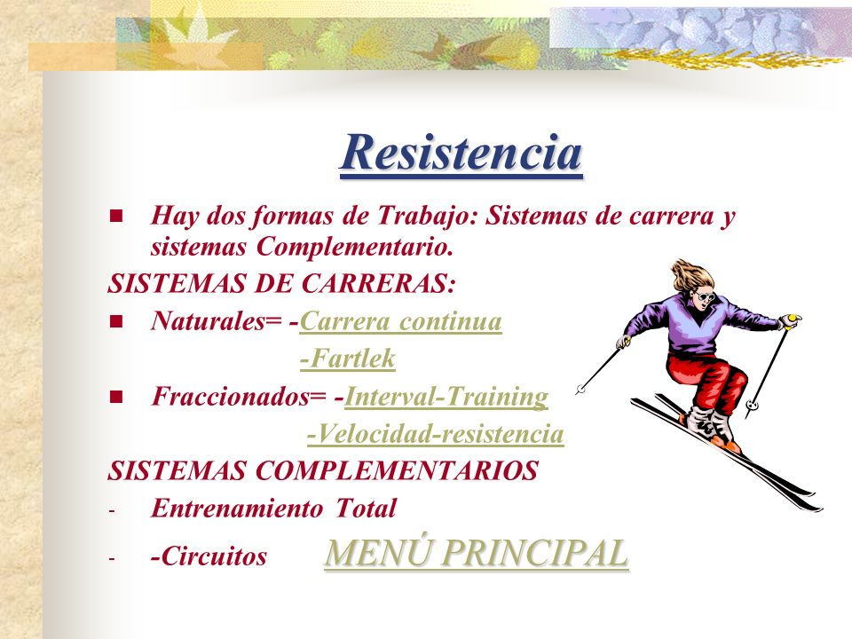 Resistencia Hay dos formas de Trabajo: Sistemas de carrera y sistemas Complementario. SISTEMAS DE CARRERAS: