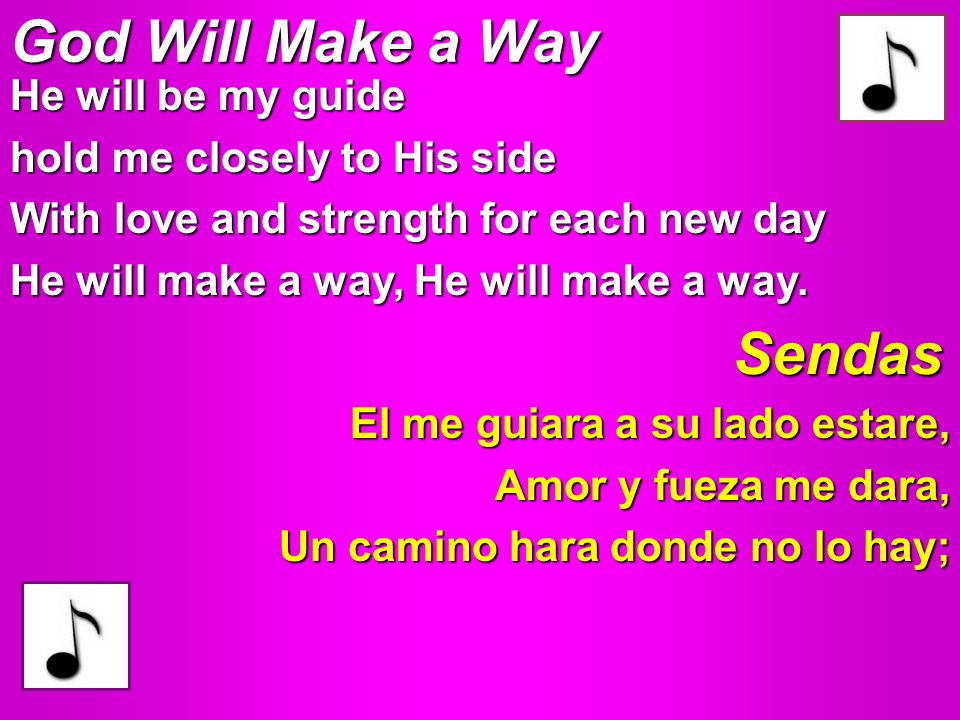 God Will Make a Way Sendas He will be my guide