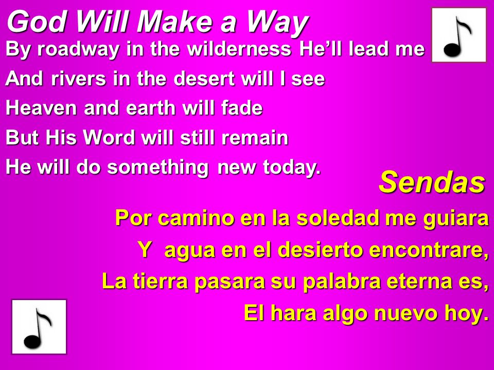 God Will Make a Way Sendas Por camino en la soledad me guiara