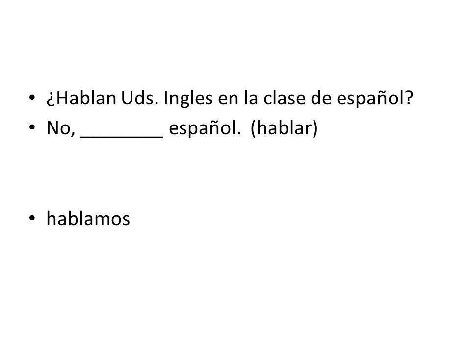 ¿Hablan Uds. Ingles en la clase de español
