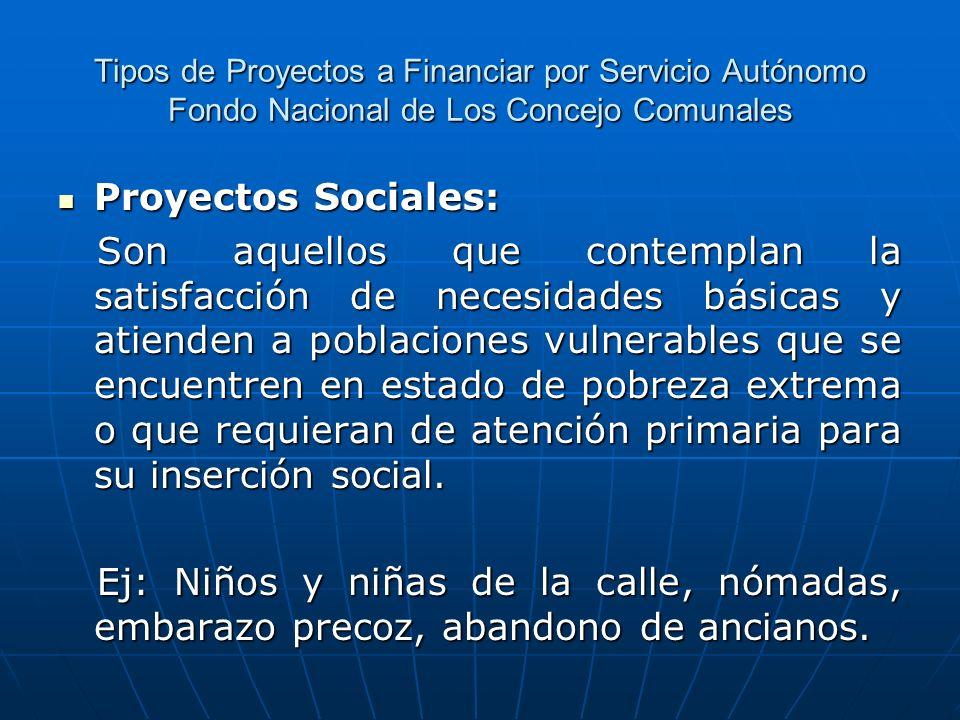 Tipos de Proyectos a Financiar por Servicio Autónomo Fondo Nacional de Los Concejo Comunales
