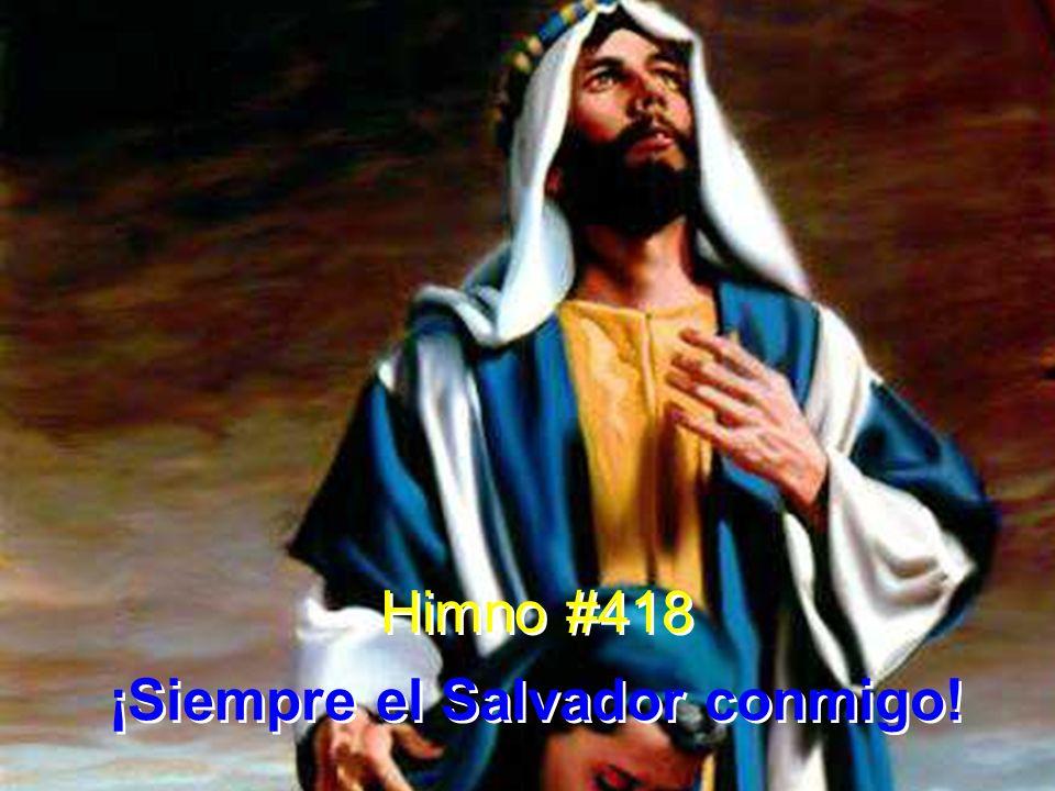 ¡Siempre el Salvador conmigo!