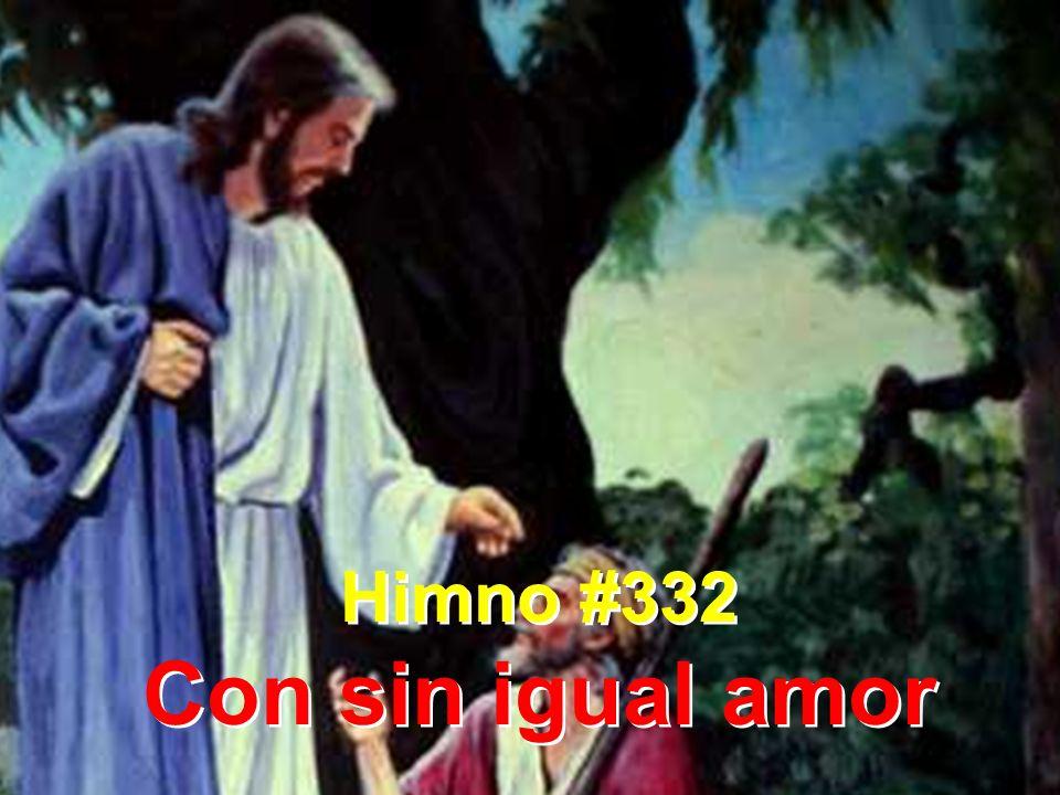 Himno #332 Con sin igual amor
