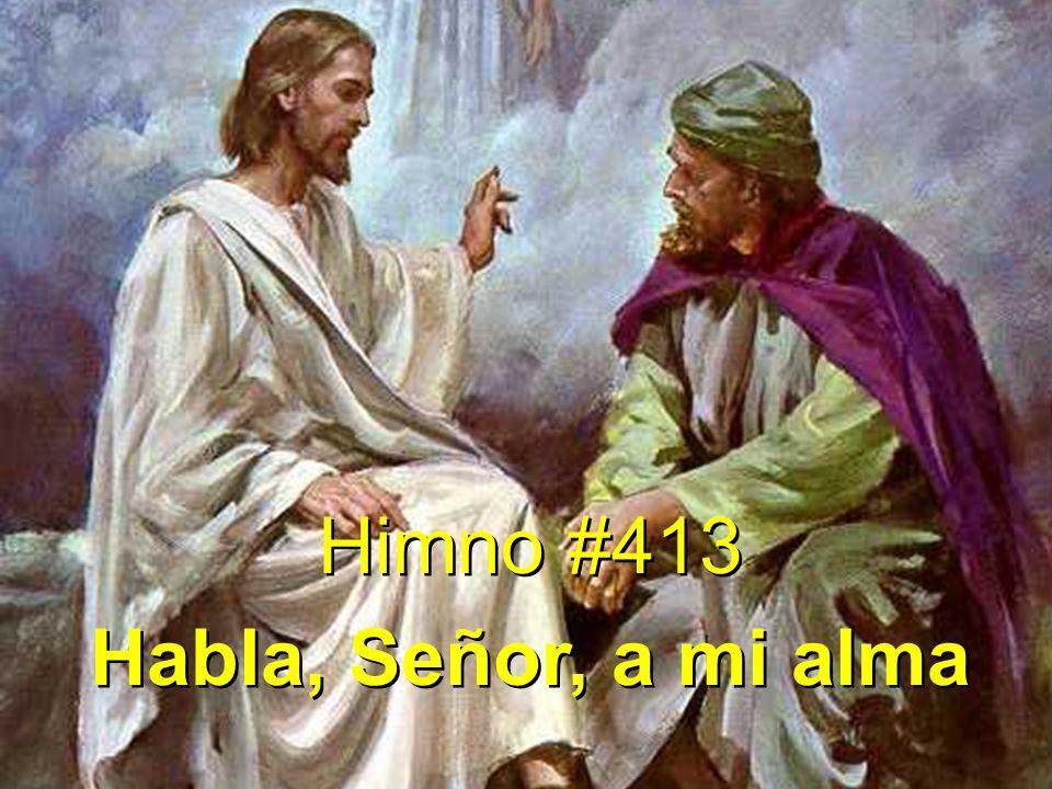 Himno #413 Habla, Señor, a mi alma