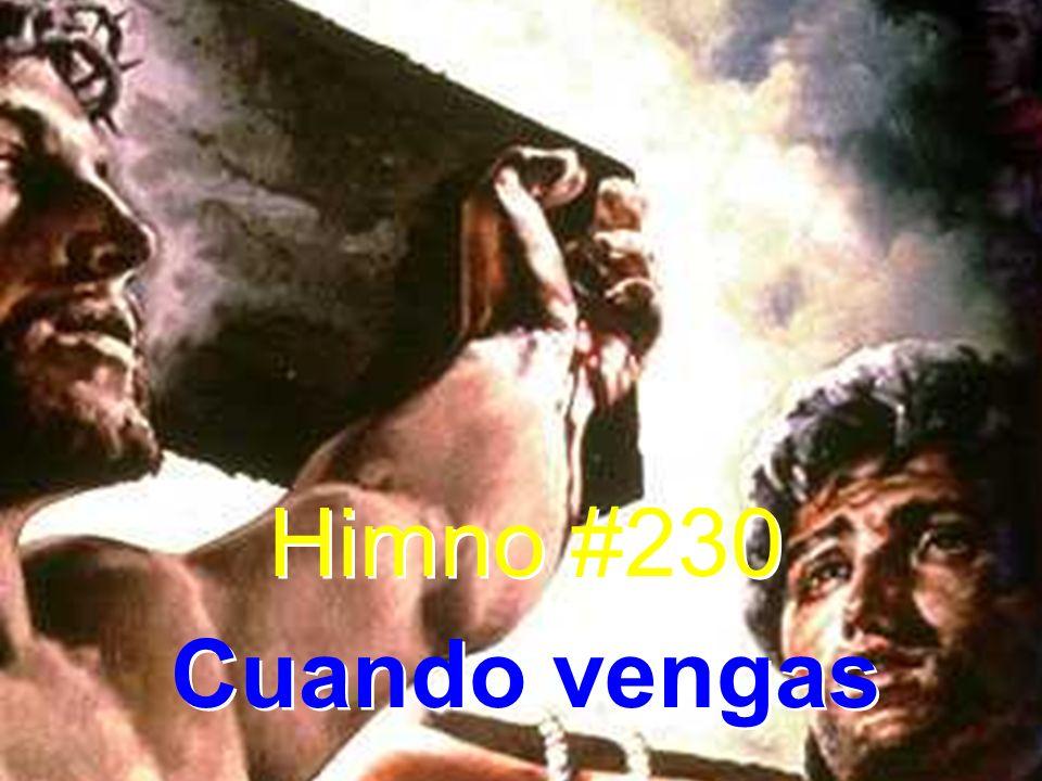 Himno #230 Cuando vengas