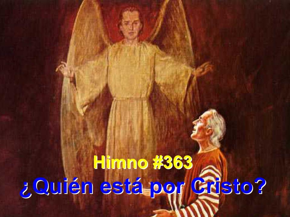Himno #363 ¿Quién está por Cristo