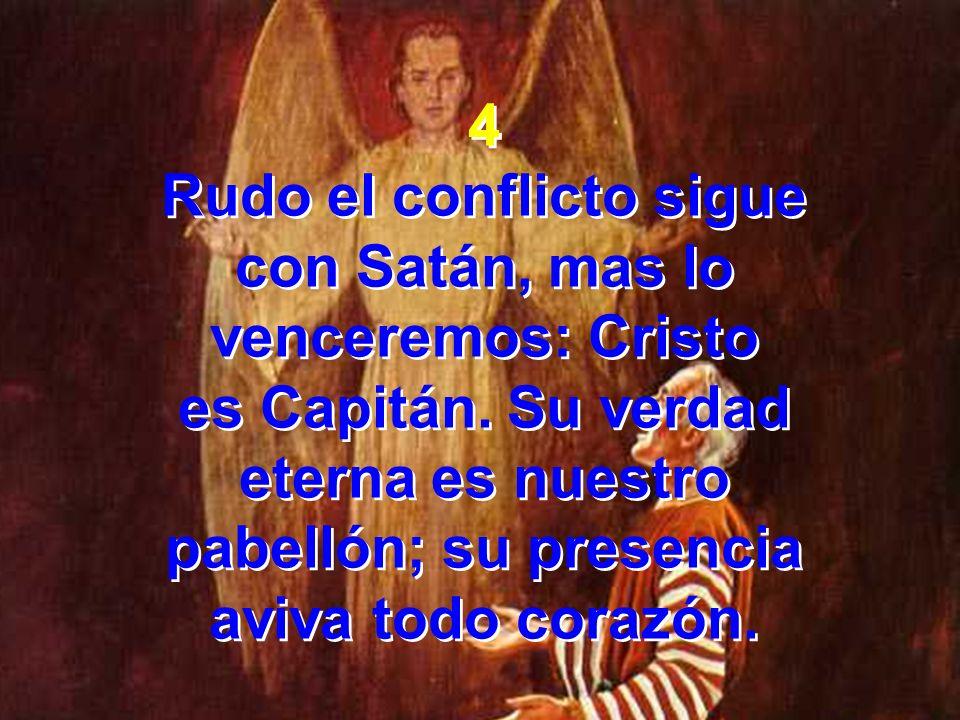 Rudo el conflicto sigue con Satán, mas lo venceremos: Cristo