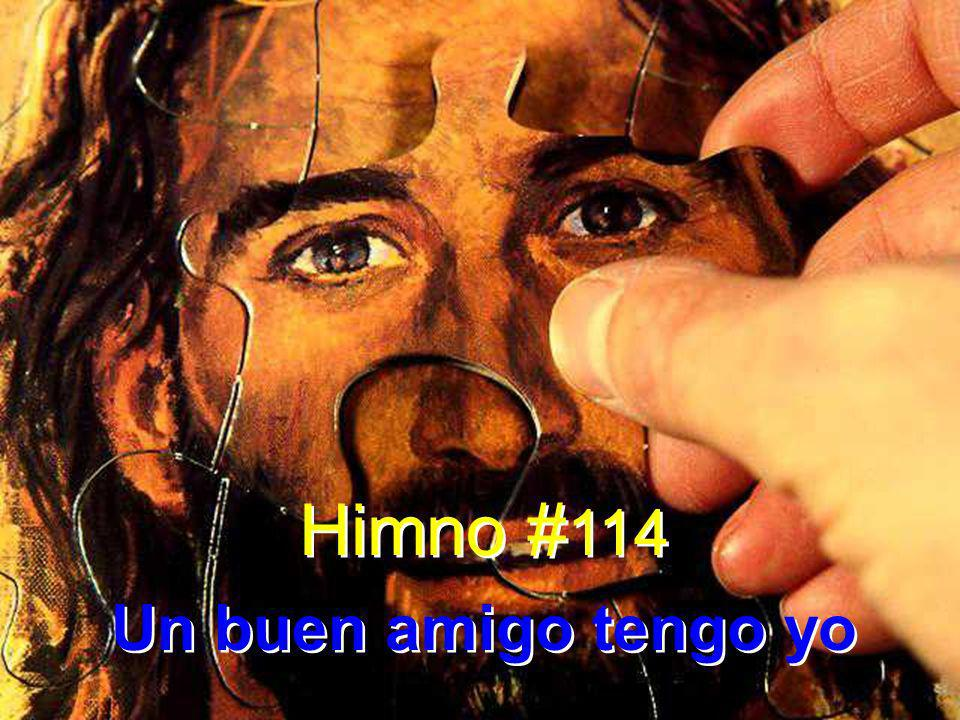 Himno #114 Un buen amigo tengo yo