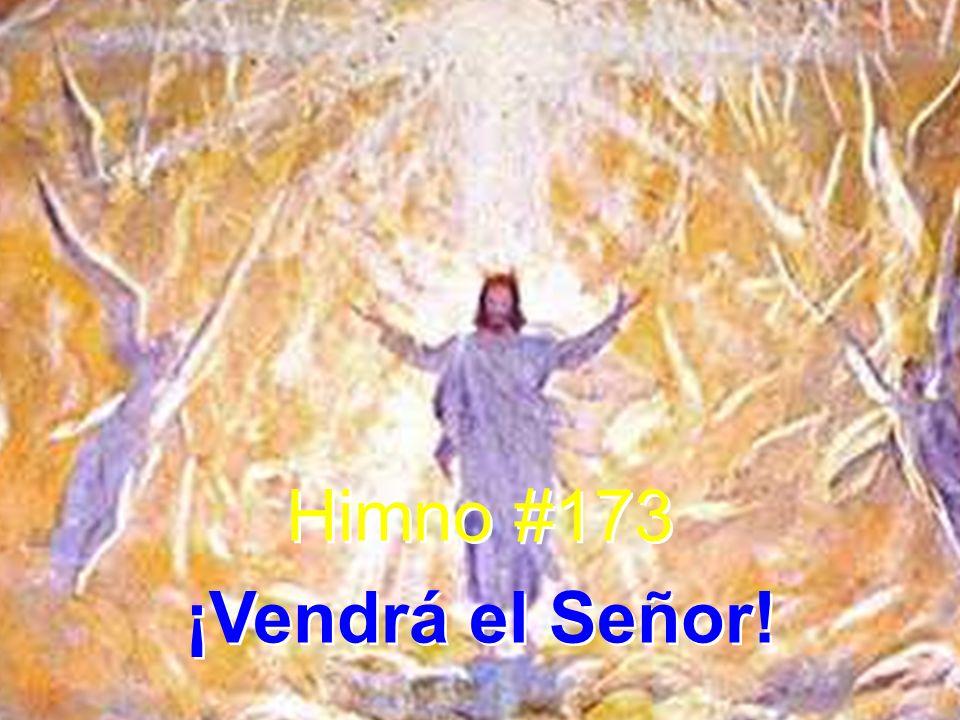 Himno #173 ¡Vendrá el Señor!