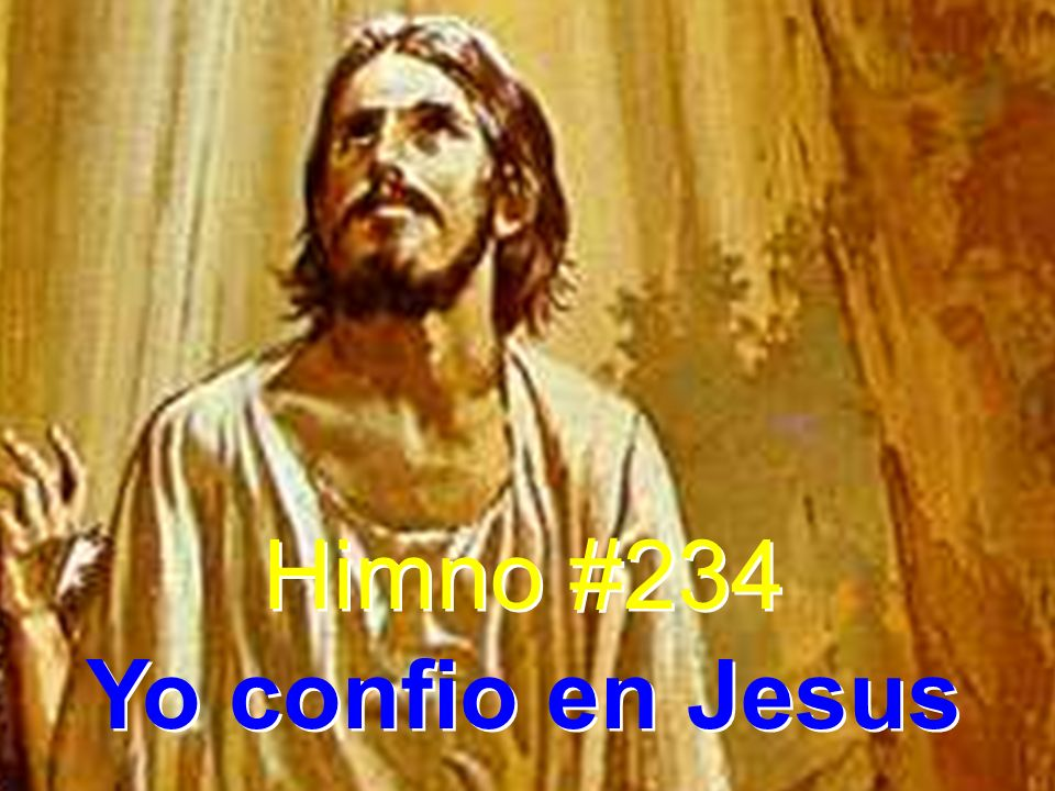 Himno #234 Yo confio en Jesus