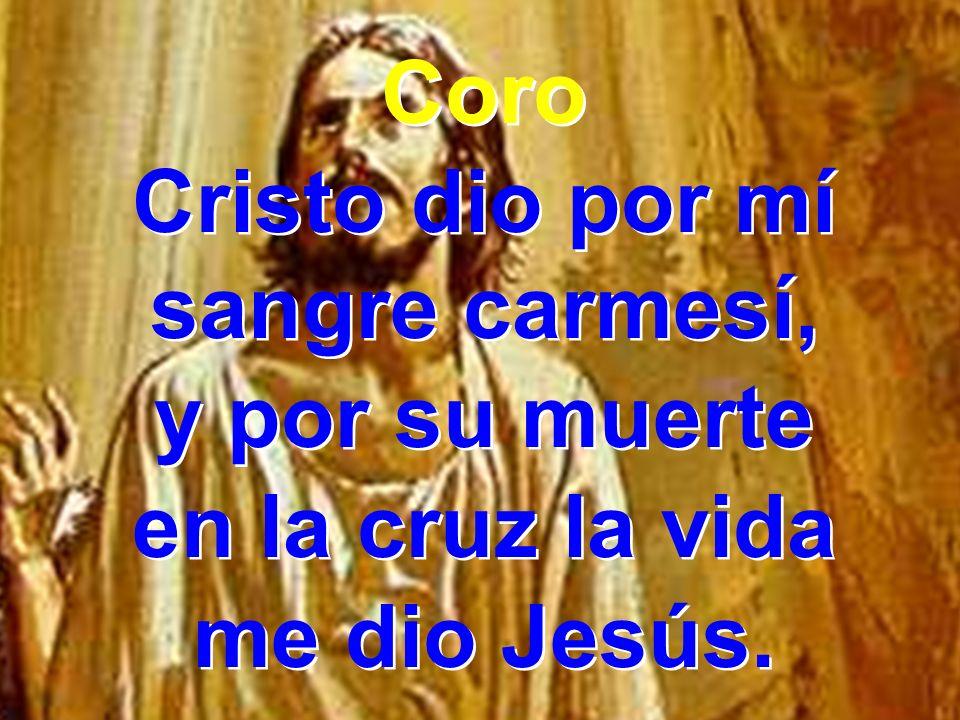 Cristo dio por mí sangre carmesí,