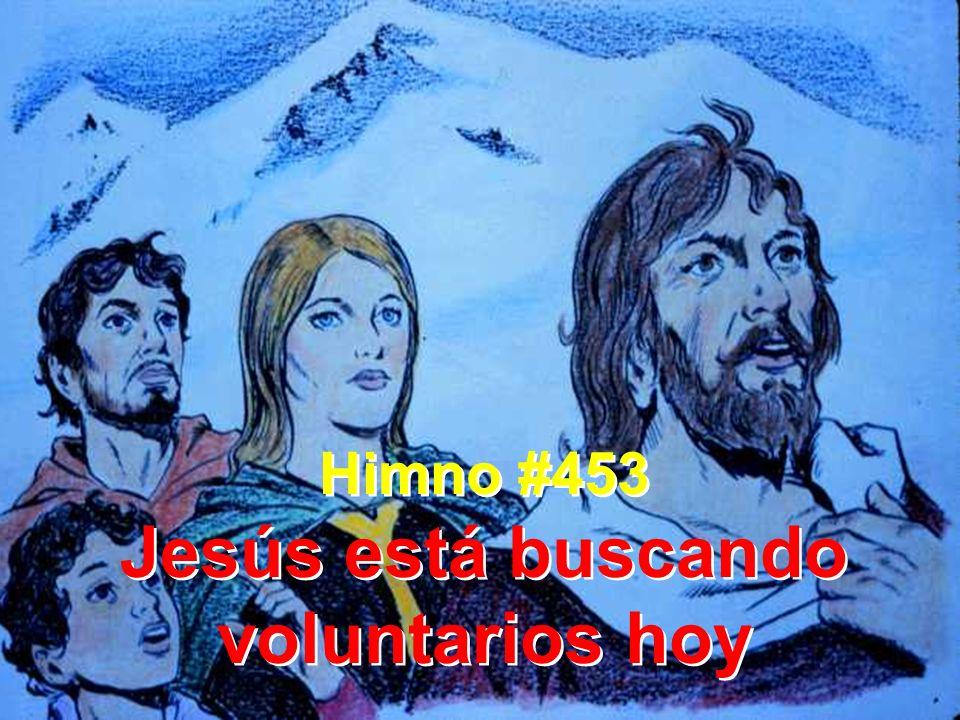 Jesús está buscando voluntarios hoy