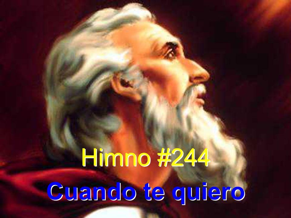 Himno #244 Cuando te quiero