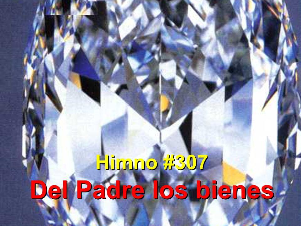 Himno #307 Del Padre los bienes