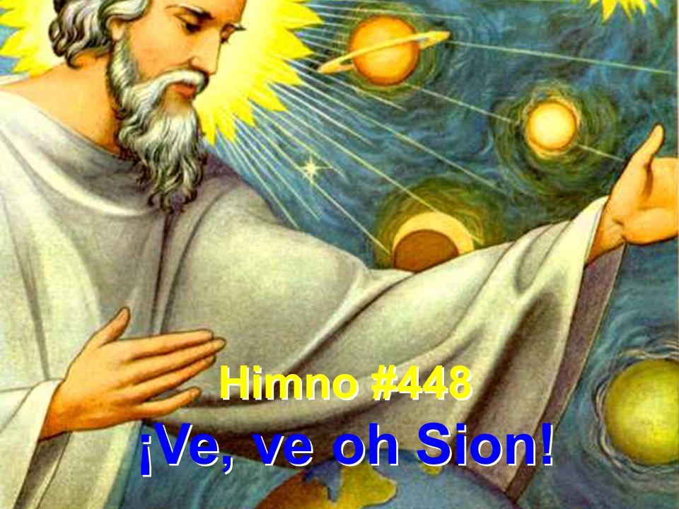 Himno #448 ¡Ve, ve oh Sion!