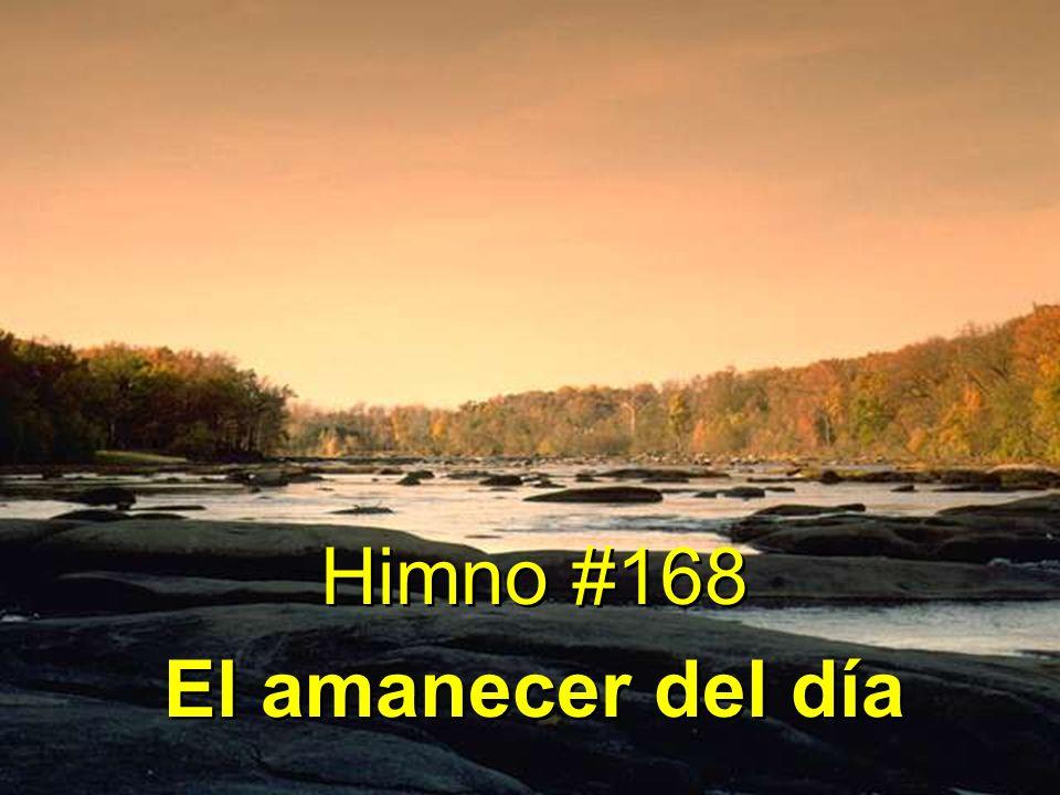 Himno #168 El amanecer del día