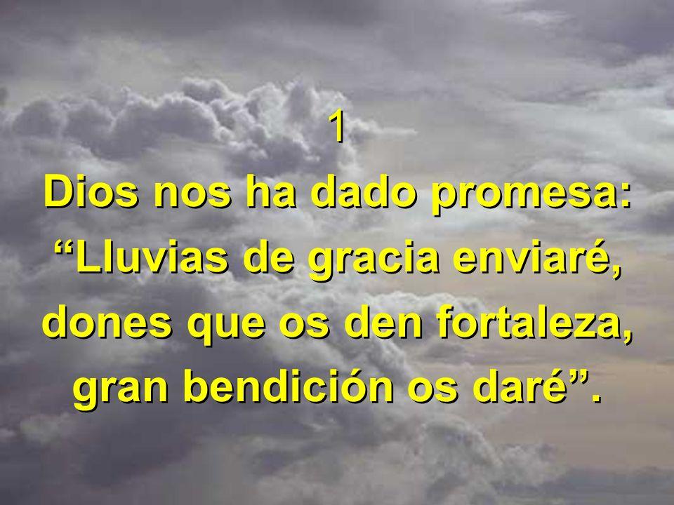 Dios nos ha dado promesa: Lluvias de gracia enviaré,