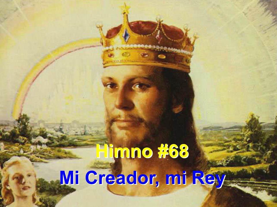 Himno #68 Mi Creador, mi Rey