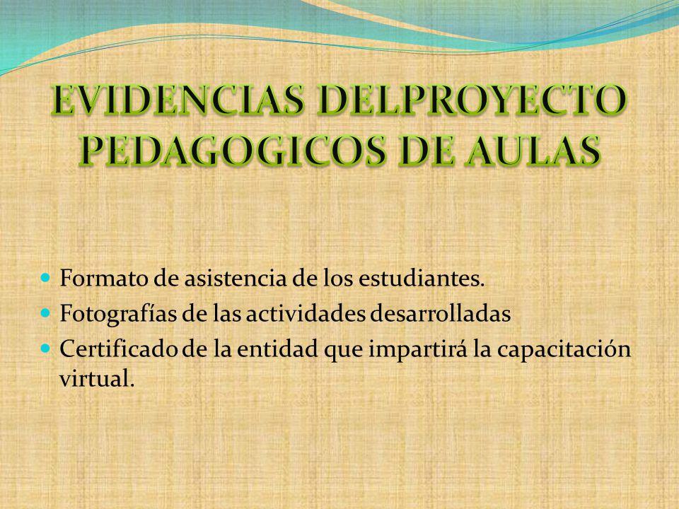 EVIDENCIAS DELPROYECTO PEDAGOGICOS DE AULAS