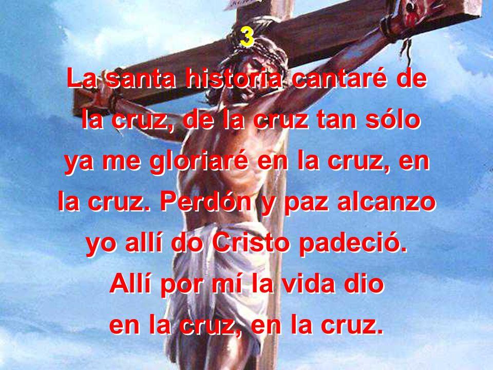 La santa historia cantaré de la cruz, de la cruz tan sólo